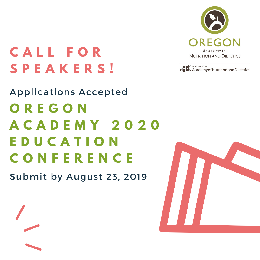 Call for Speakers - Oregon Academy of Nutrition and Dietetics